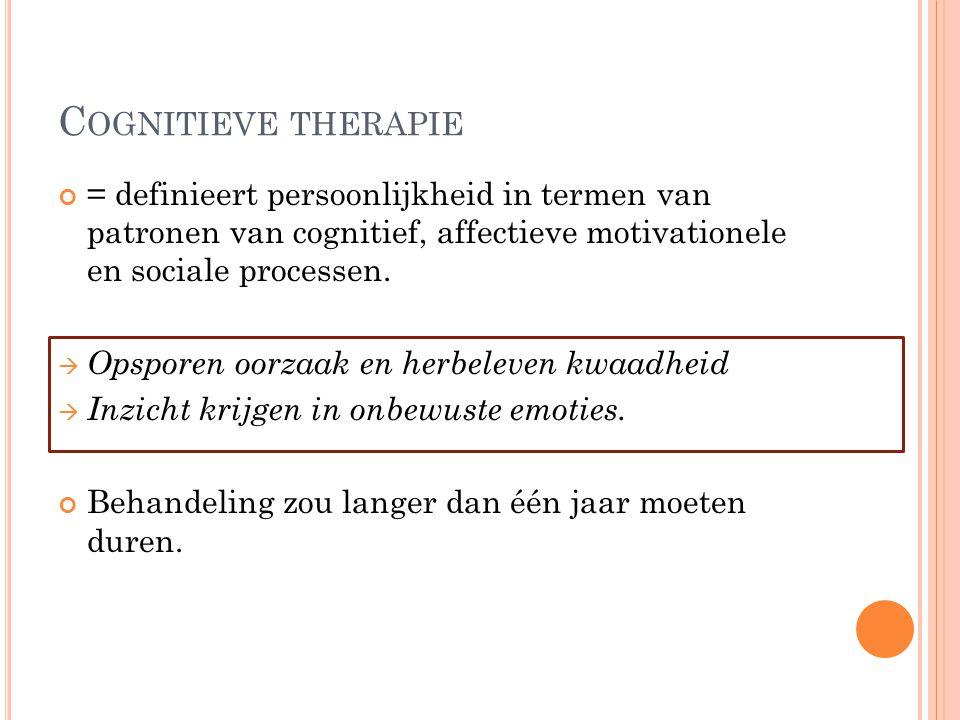 Cognitieve therapie = definieert persoonlijkheid in termen van patronen van cognitief, affectieve motivationele en sociale processen.