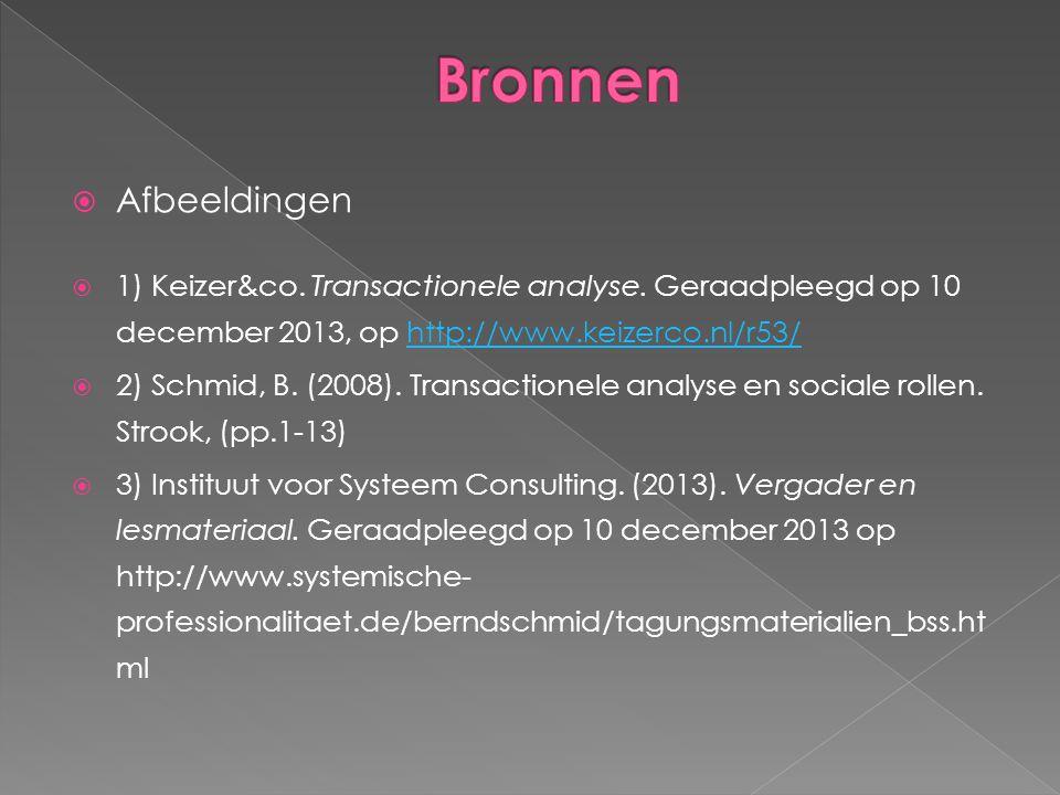 Bronnen Afbeeldingen. 1) Keizer&co. Transactionele analyse. Geraadpleegd op 10 december 2013, op http://www.keizerco.nl/r53/
