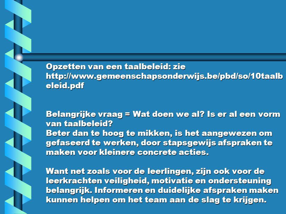 Opzetten van een taalbeleid: zie http://www. gemeenschapsonderwijs