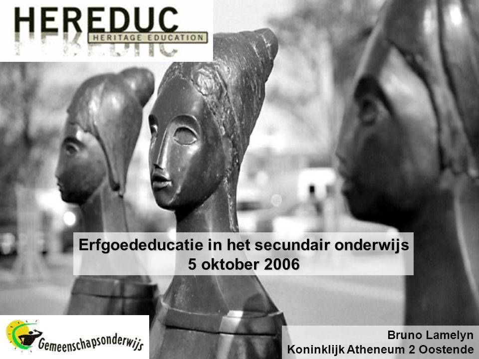 Erfgoededucatie in het secundair onderwijs 5 oktober 2006