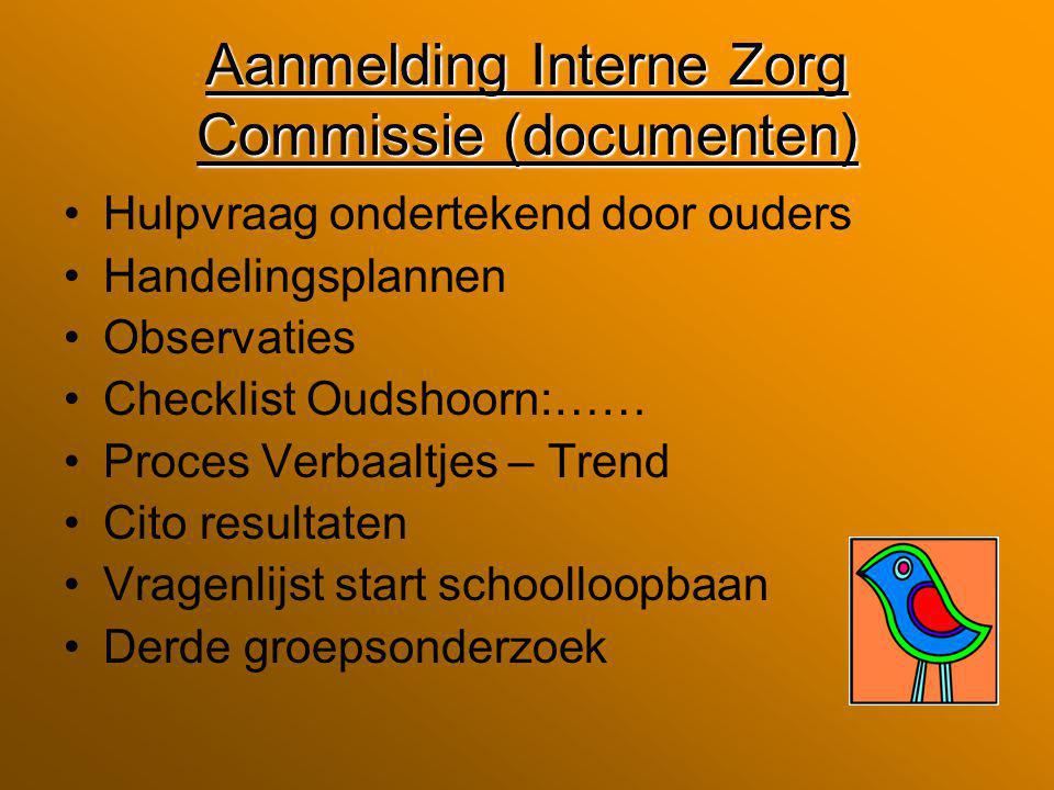 Aanmelding Interne Zorg Commissie (documenten)