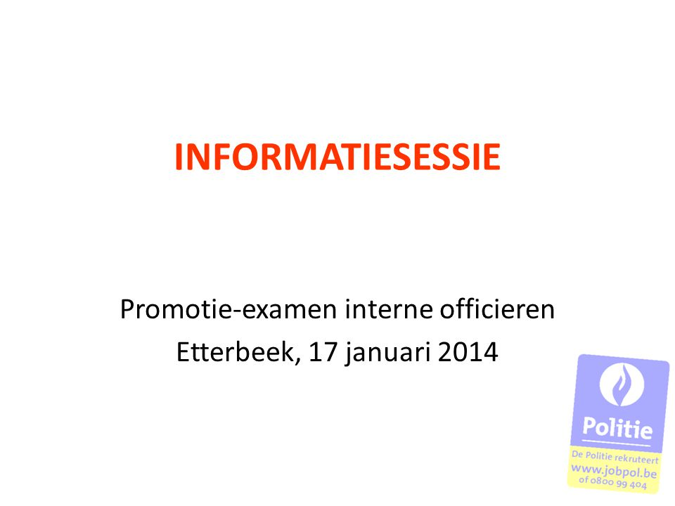 Promotie-examen interne officieren Etterbeek, 17 januari 2014
