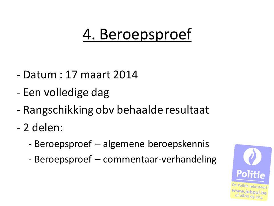 4. Beroepsproef - Datum : 17 maart 2014 Een volledige dag