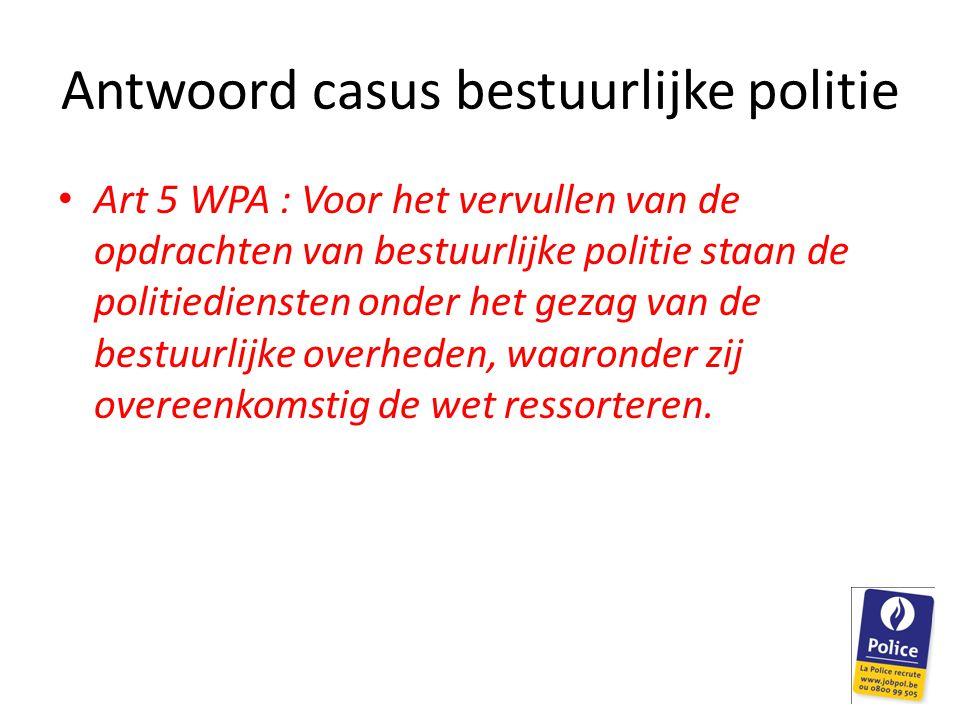 Antwoord casus bestuurlijke politie