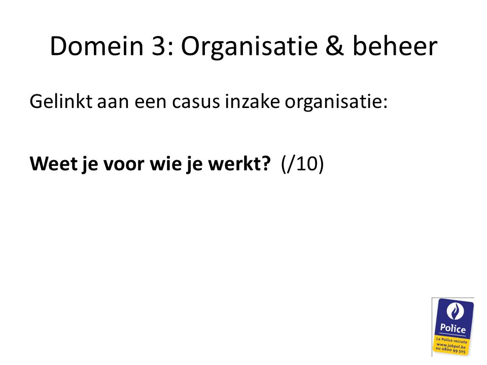 Domein 3: Organisatie & beheer