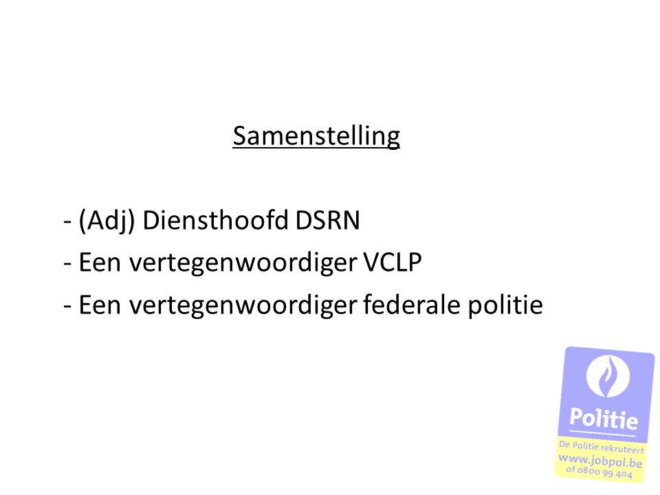 Samenstelling - (Adj) Diensthoofd DSRN. - Een vertegenwoordiger VCLP.