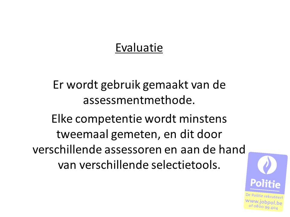 Er wordt gebruik gemaakt van de assessmentmethode.