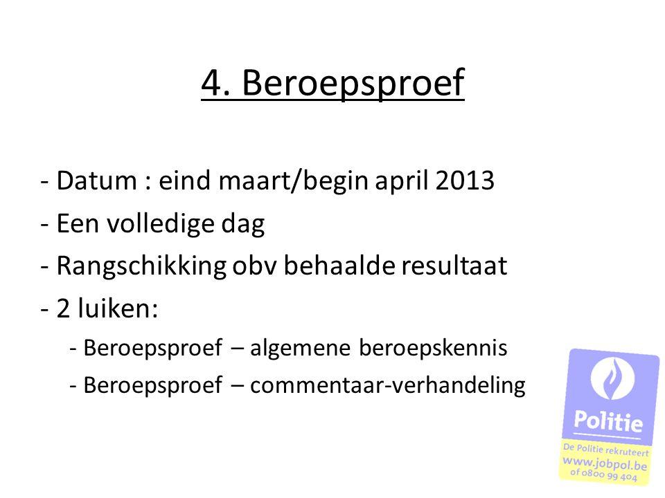4. Beroepsproef - Datum : eind maart/begin april 2013