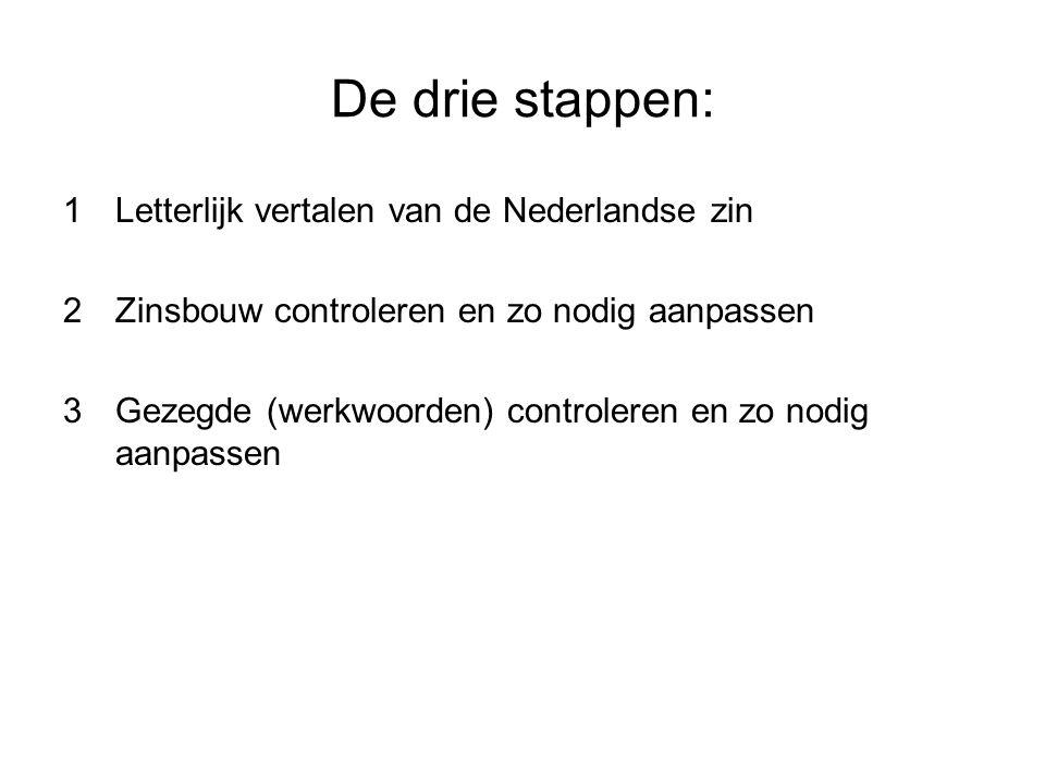 De drie stappen: Letterlijk vertalen van de Nederlandse zin