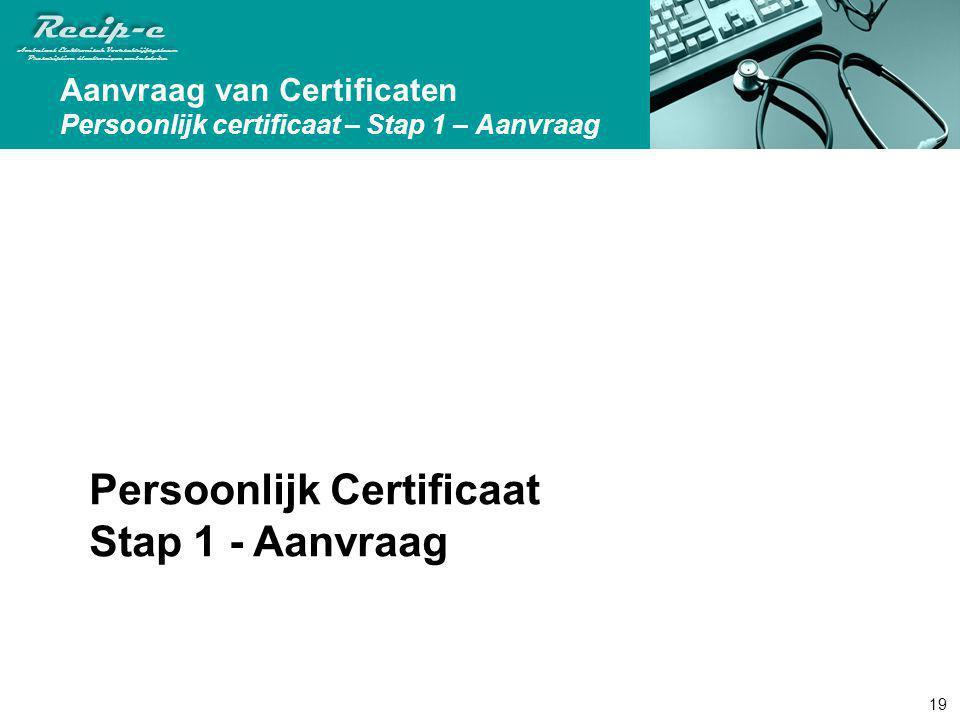 Persoonlijk Certificaat Stap 1 - Aanvraag