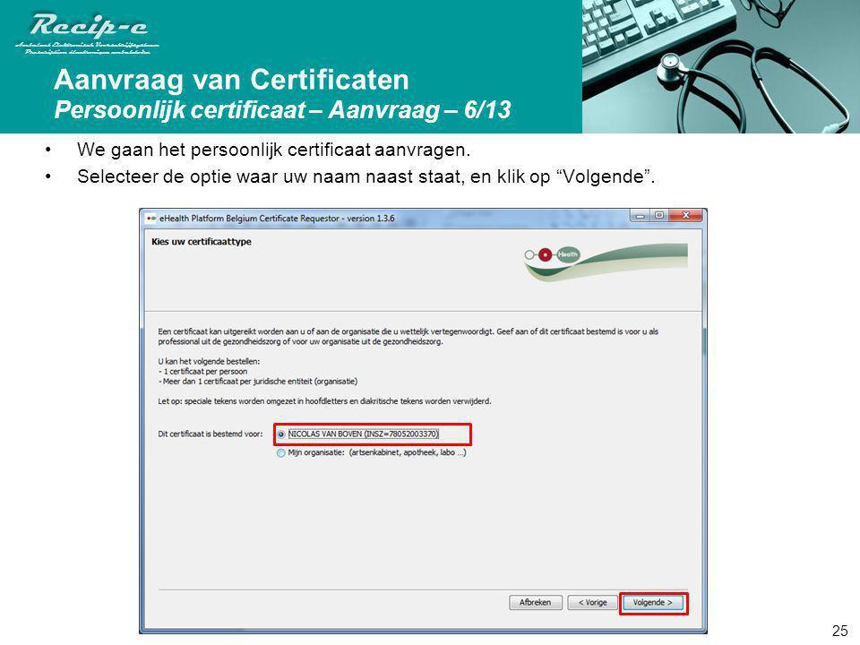 Aanvraag van Certificaten Persoonlijk certificaat – Aanvraag – 6/13