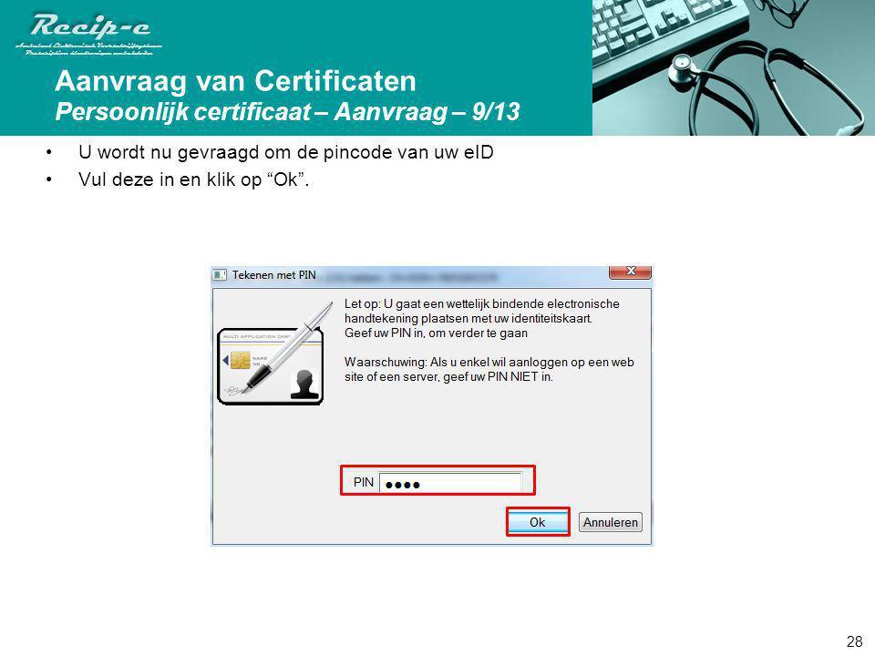 Aanvraag van Certificaten Persoonlijk certificaat – Aanvraag – 9/13