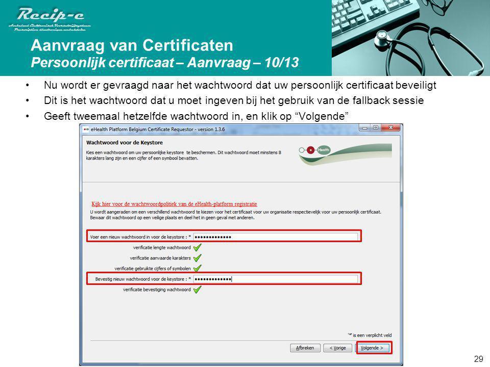 Aanvraag van Certificaten Persoonlijk certificaat – Aanvraag – 10/13