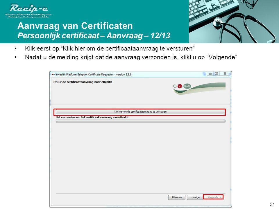 Aanvraag van Certificaten Persoonlijk certificaat – Aanvraag – 12/13