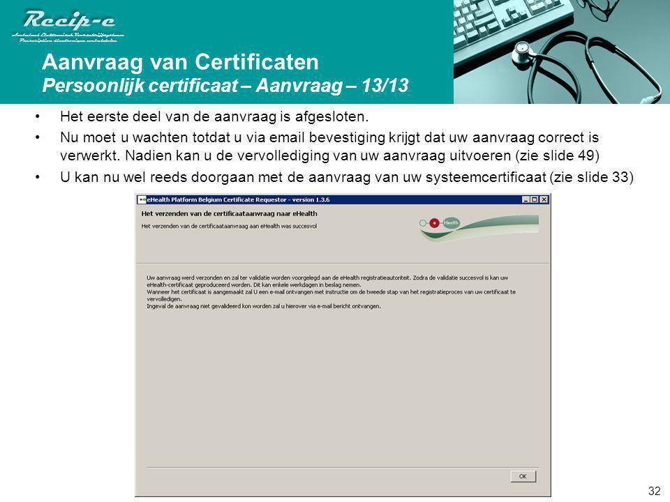 Aanvraag van Certificaten Persoonlijk certificaat – Aanvraag – 13/13