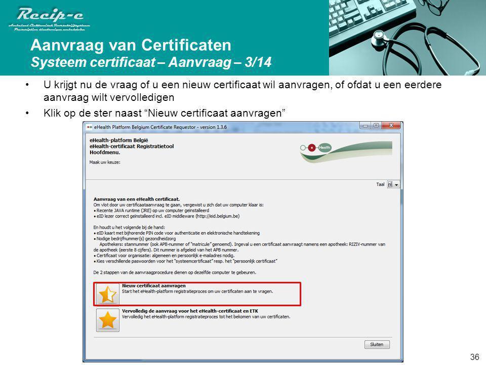 Aanvraag van Certificaten Systeem certificaat – Aanvraag – 3/14