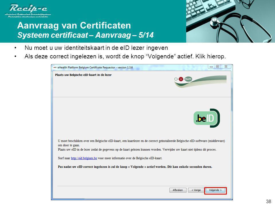 Aanvraag van Certificaten Systeem certificaat – Aanvraag – 5/14
