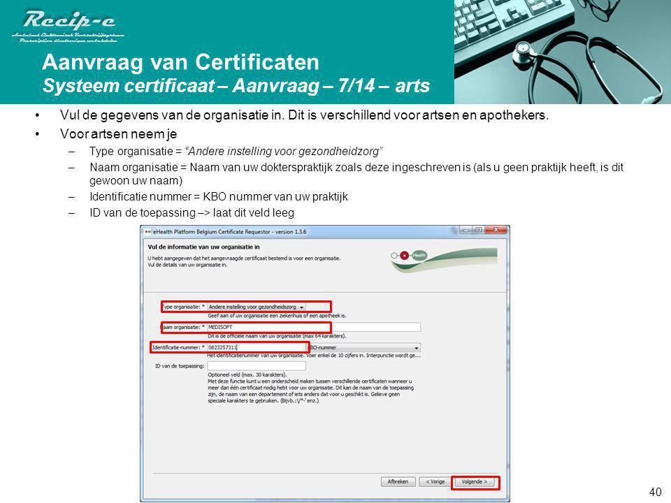 Aanvraag van Certificaten Systeem certificaat – Aanvraag – 7/14 – arts