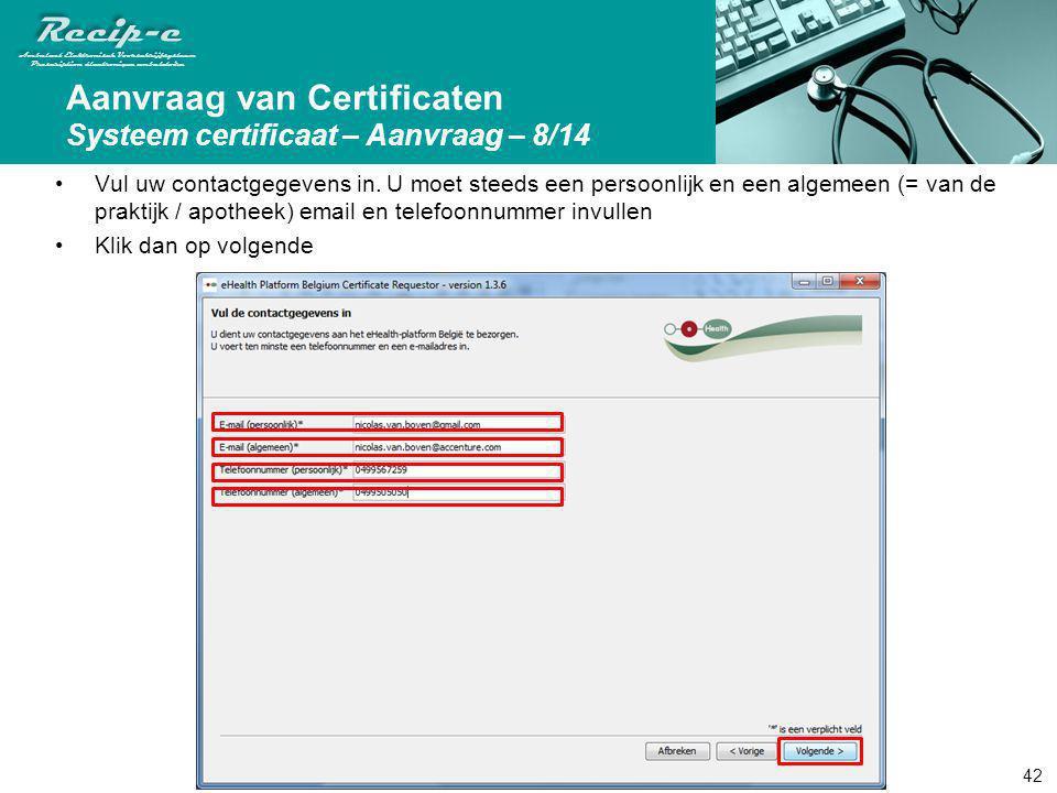 Aanvraag van Certificaten Systeem certificaat – Aanvraag – 8/14
