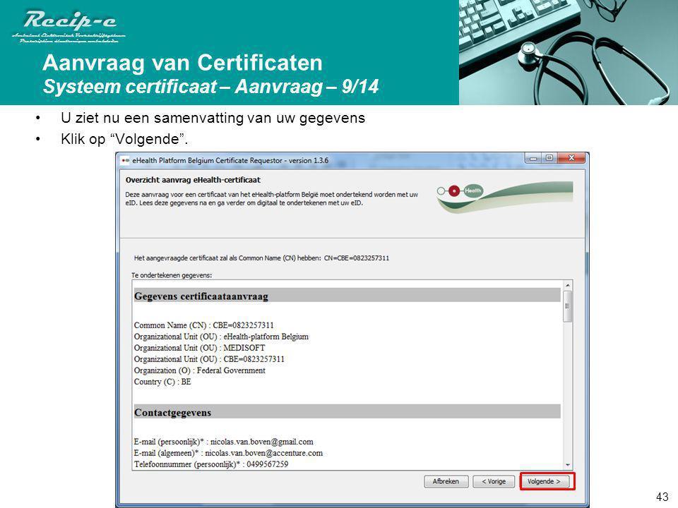 Aanvraag van Certificaten Systeem certificaat – Aanvraag – 9/14