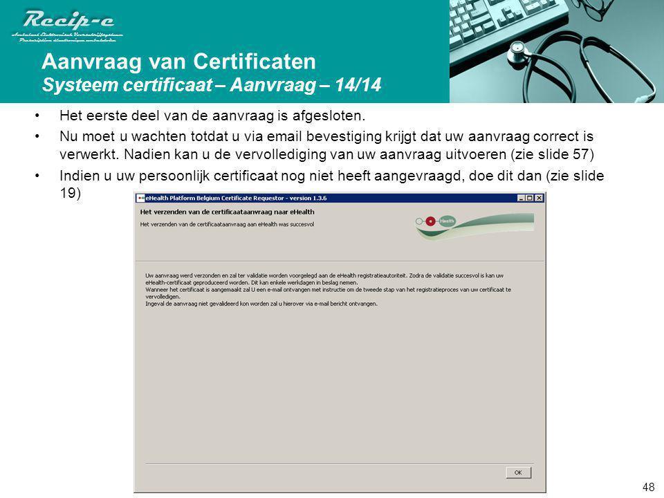 Aanvraag van Certificaten Systeem certificaat – Aanvraag – 14/14