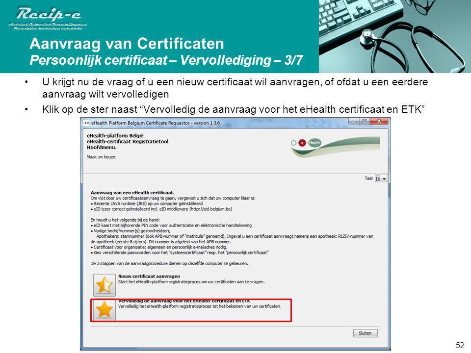 Aanvraag van Certificaten Persoonlijk certificaat – Vervollediging – 3/7