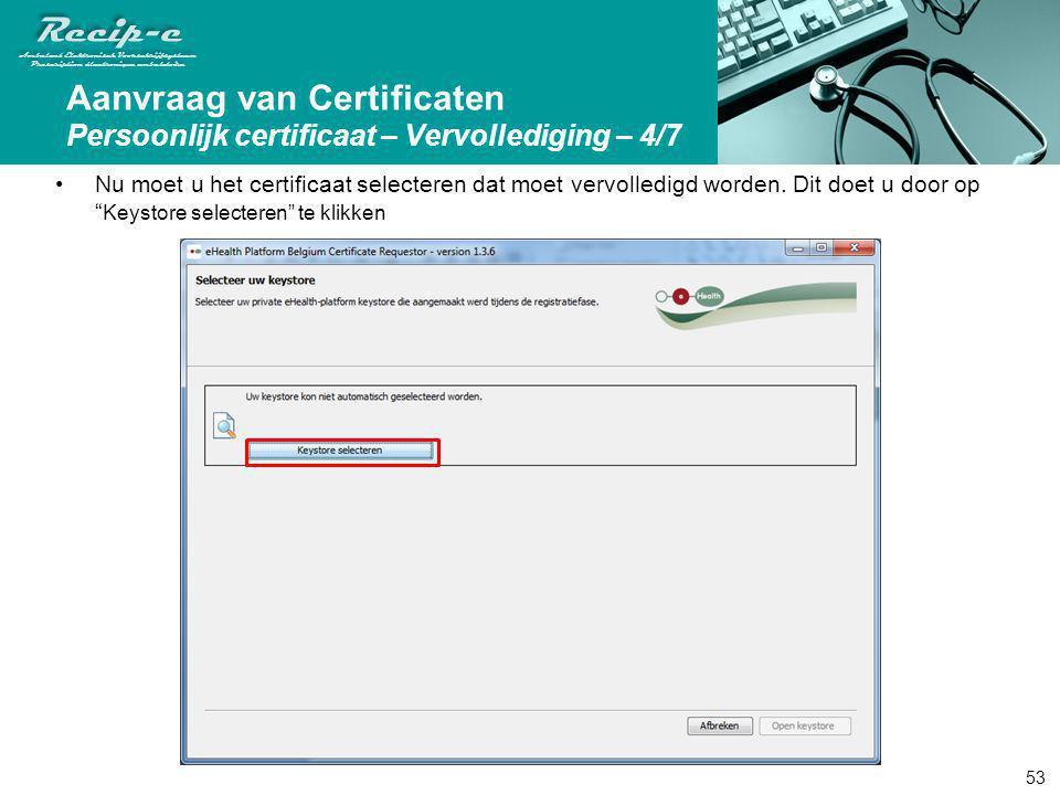 Aanvraag van Certificaten Persoonlijk certificaat – Vervollediging – 4/7