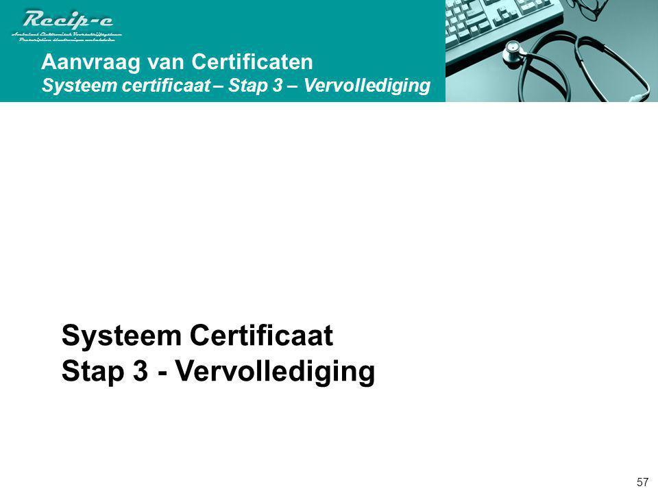 Systeem Certificaat Stap 3 - Vervollediging