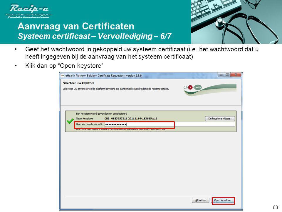 Aanvraag van Certificaten Systeem certificaat – Vervollediging – 6/7