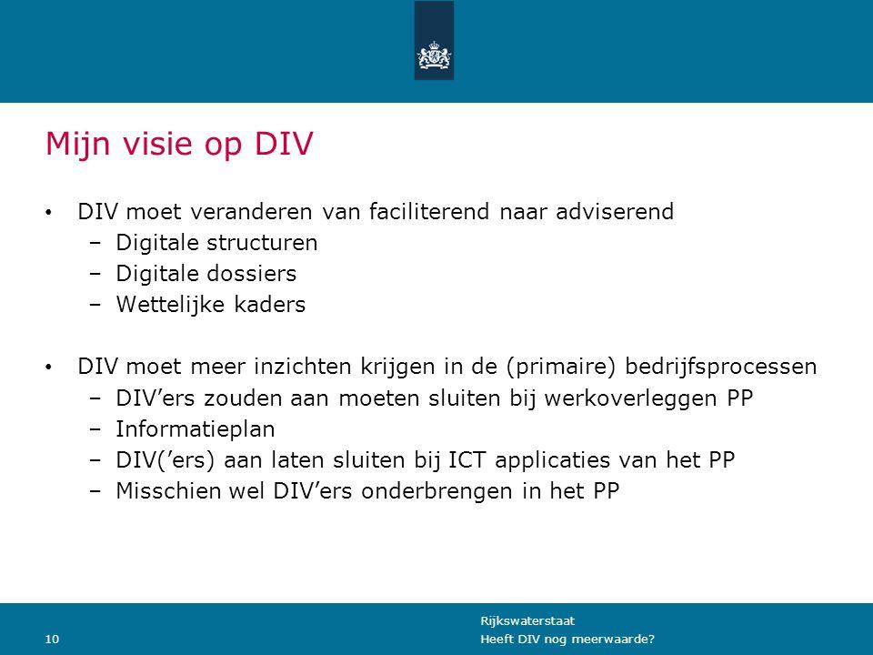 Mijn visie op DIV DIV moet veranderen van faciliterend naar adviserend