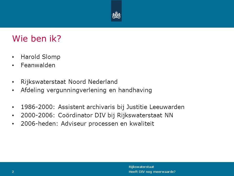 Wie ben ik Harold Slomp Feanwalden Rijkswaterstaat Noord Nederland