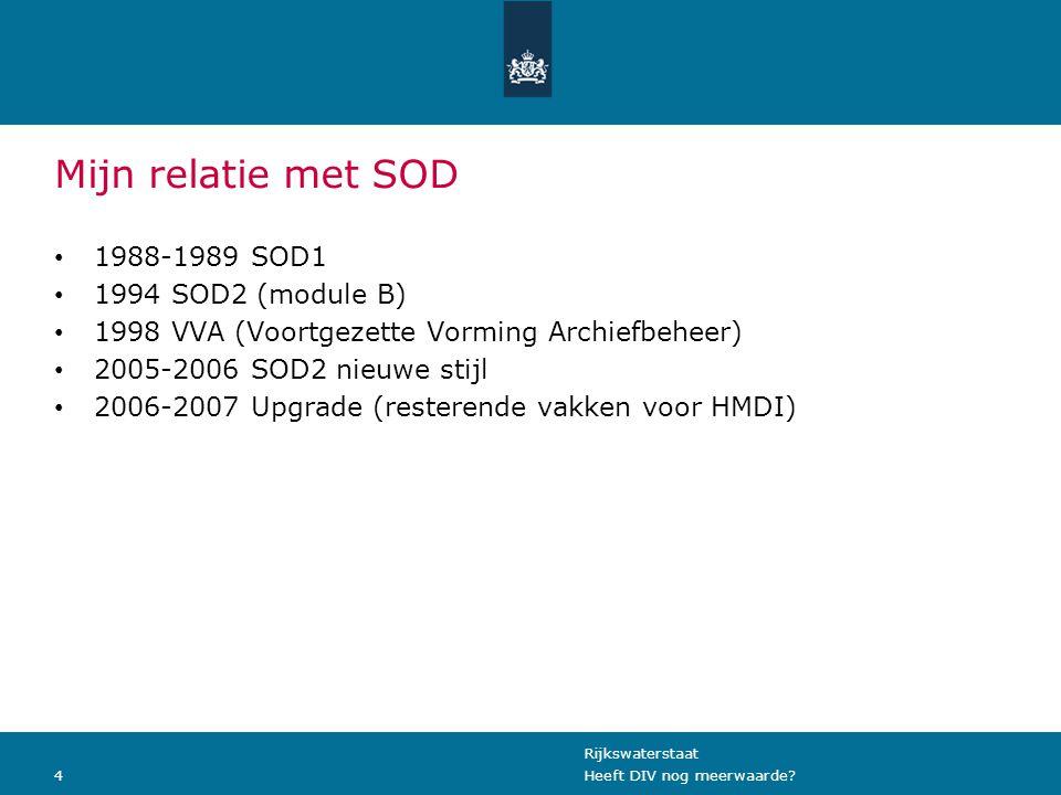 Mijn relatie met SOD 1988-1989 SOD1 1994 SOD2 (module B)