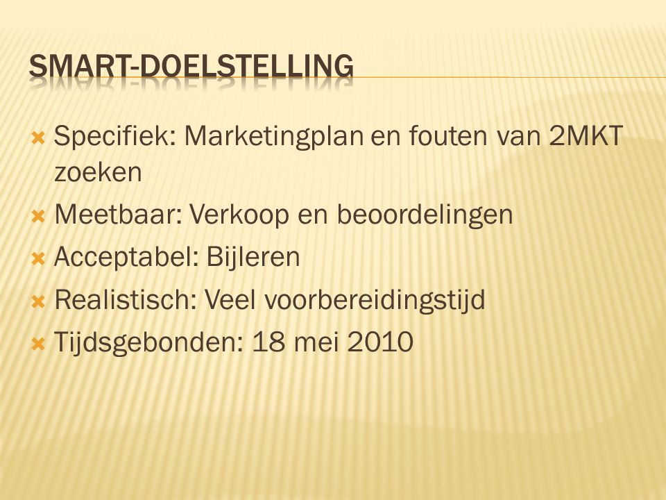 SMART-doelstelling Specifiek: Marketingplan en fouten van 2MKT zoeken