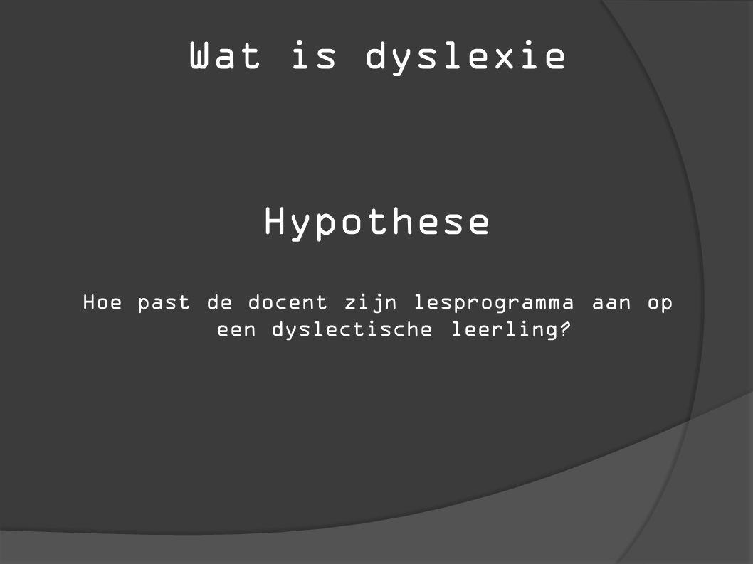 Hoe past de docent zijn lesprogramma aan op een dyslectische leerling