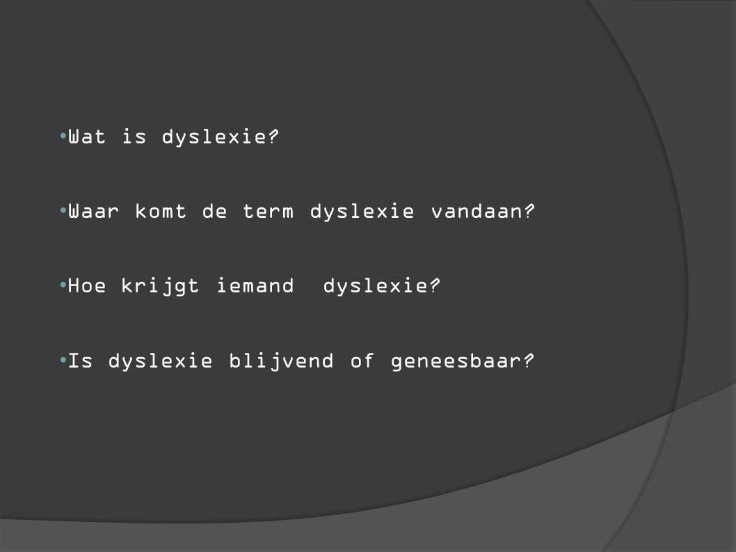 Wat is dyslexie. Waar komt de term dyslexie vandaan.