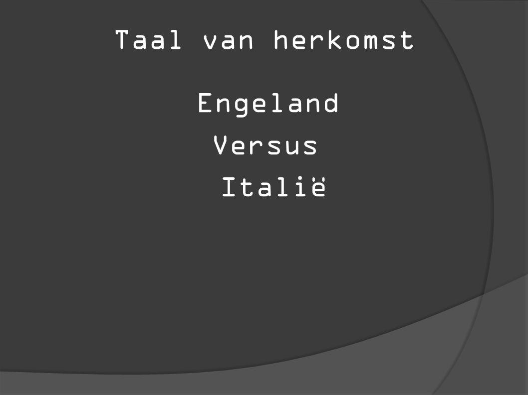 Taal van herkomst Engeland Versus Italië