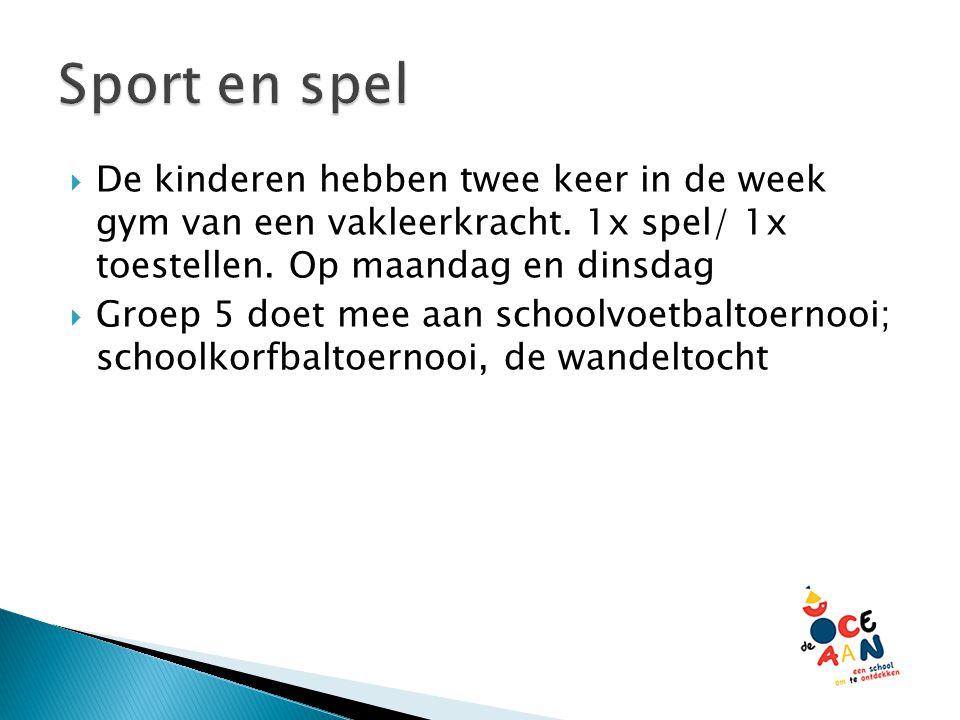 Sport en spel De kinderen hebben twee keer in de week gym van een vakleerkracht. 1x spel/ 1x toestellen. Op maandag en dinsdag.