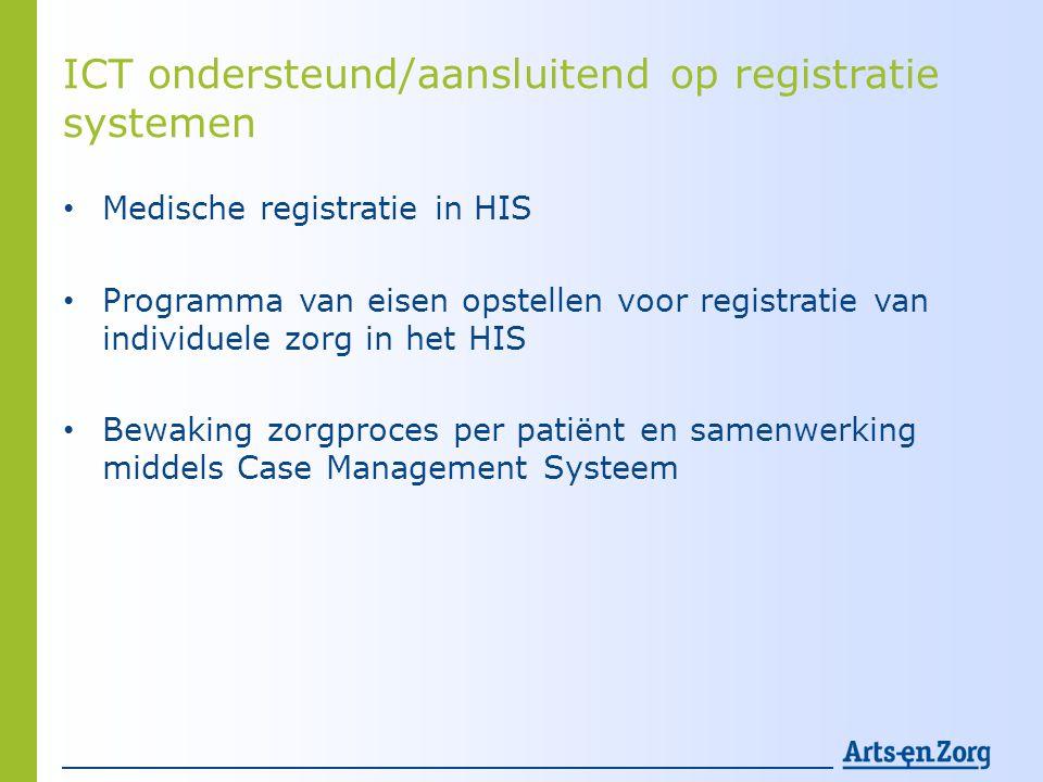 ICT ondersteund/aansluitend op registratie systemen