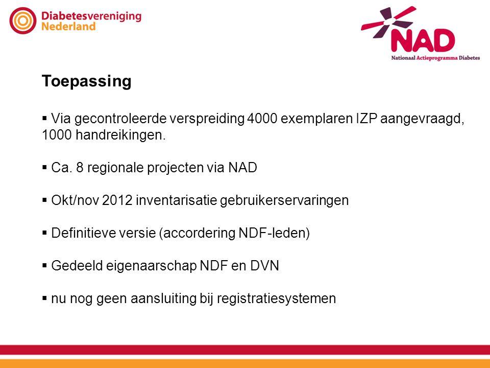 Toepassing Via gecontroleerde verspreiding 4000 exemplaren IZP aangevraagd, 1000 handreikingen. Ca. 8 regionale projecten via NAD.