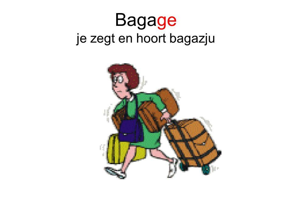 Bagage je zegt en hoort bagazju