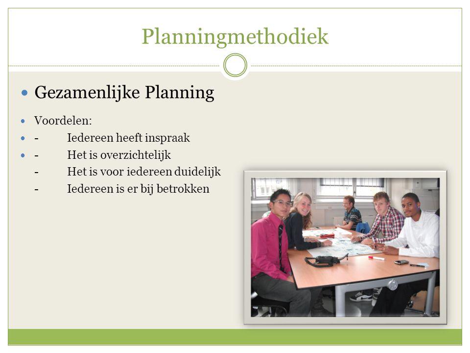 Planningmethodiek Gezamenlijke Planning Voordelen: