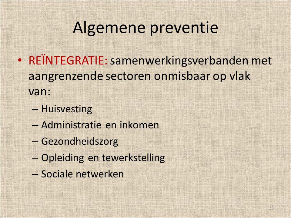 Algemene preventie REÏNTEGRATIE: samenwerkingsverbanden met aangrenzende sectoren onmisbaar op vlak van: