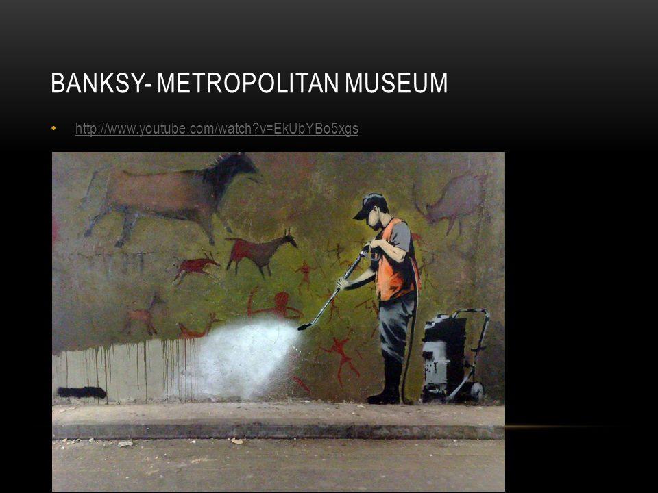 Banksy- metropolitan museum