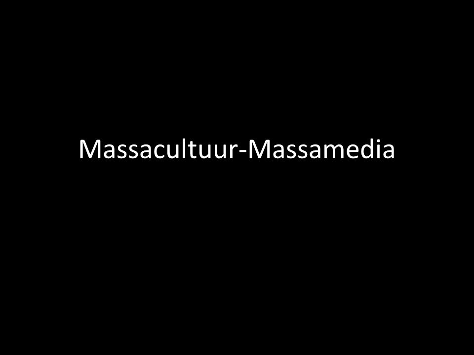 Massacultuur-Massamedia