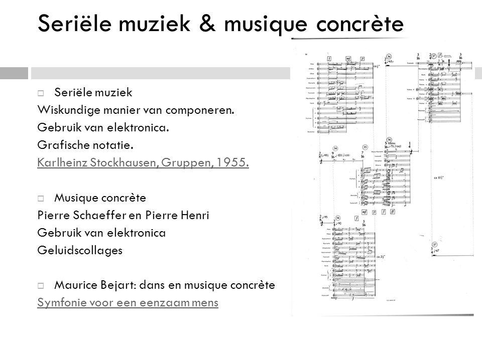 Seriële muziek & musique concrète