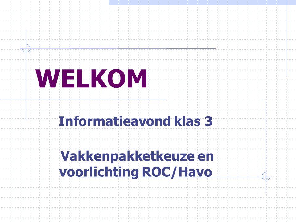 Informatieavond klas 3 Vakkenpakketkeuze en voorlichting ROC/Havo
