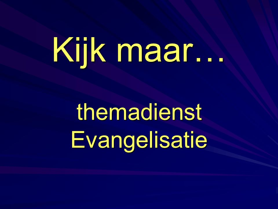 Kijk maar… themadienst Evangelisatie