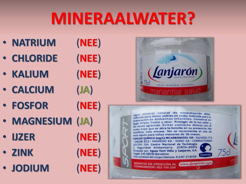 MINERAALWATER Natrium (NEE) Chloride (NEE) Kalium (NEE) Calcium (JA)