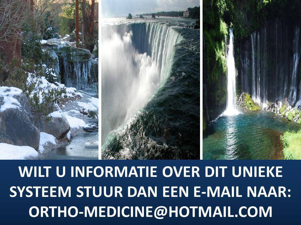 WILT U INFORMATIE OVER DIT UNIEKE SYSTEEM STUUR DAN EEN E-MAIL NAAR: ORTHO-MEDICINE@HOTMAIL.COM