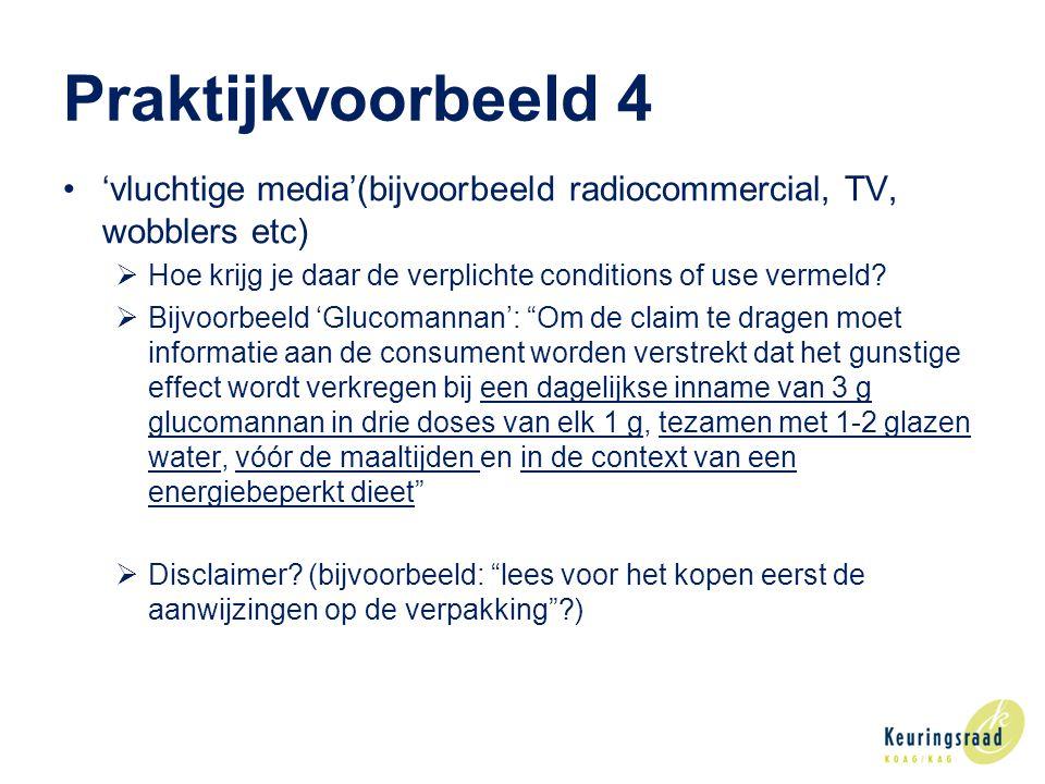 Praktijkvoorbeeld 4 'vluchtige media'(bijvoorbeeld radiocommercial, TV, wobblers etc) Hoe krijg je daar de verplichte conditions of use vermeld